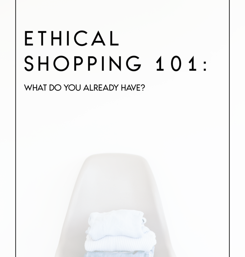 ethical shopping 101 whats in your closet